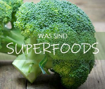 Was sind echte Superfoods