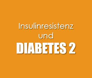 Diabetes 2 und Insulinresistenz