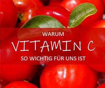 Warum Vitamin C so wichtig für uns ist