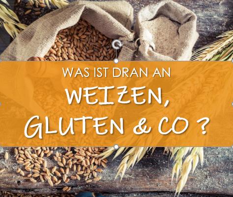 Was ist dran an Weizen, Gluten und Co.?